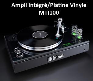 Ampli Intégré, Platine Vinyle MTI100 McIntosh